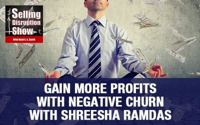 Gain More Profits With Negative Churn with Shreesha Ramdas