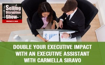 Double Your Executive Impact With An Executive Assistant with Carmella Siravo