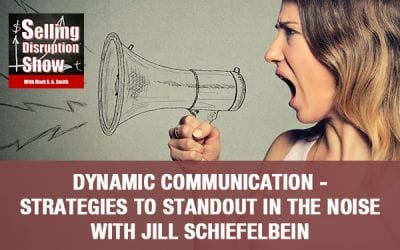 Dynamic Communication – Strategies to Standout in the Noise with Jill Schiefelbein