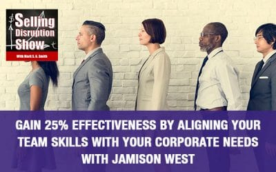 Gain 25% Effectiveness by Aligning Your Team Skills with Your Corporate Needs with Jamison West